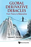 img - for Global Derivative Debacles: From Theory to Malpractice by Jacque, Laurent L (2010) Paperback book / textbook / text book