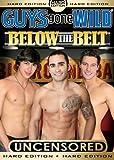 Guys Gone Wild: Below the Belt