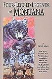 Four-Legged Legends of Montana (Four-Legged Legends Series)