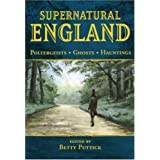 "Supernatural England: Poltergeists - Ghosts - Hauntings (General History)von ""Betty Puttick"""