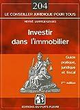 echange, troc Hervé Jarrige-Lemas - Investir dans l'immobilier : Guide pratique, juridique et fiscal