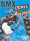 img - for BMX Events (Edge Books BMX Extreme) book / textbook / text book