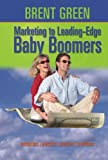 Marketing to Leading-Edge Baby Boomers: Perceptions, Principles, Practices & Predictions