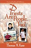 Priests Are People, Too! (0883474743) by Kane, Thomas M.