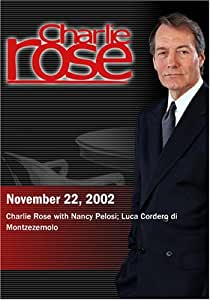 Charlie Rose with Nancy Pelosi; Luca Cordero di Montzezemolo (November 22, 2002)