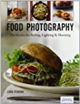 Food Photography: Pro Secrets for Sty...