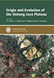 Origin And Evolution of the Ontong Java Plateau (Geological Society Special Publication) (Geological Society Special Publication) (No. 229)