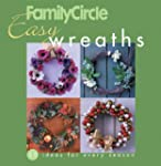 Family Circle Easy Wreaths: 50 Ideas...