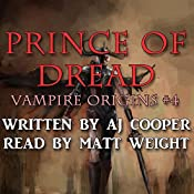Prince of Dread: Vampire Origins, Book 4 | AJ Cooper