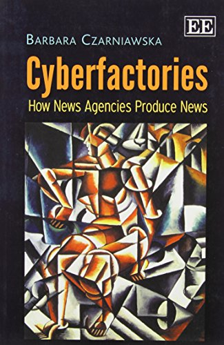 Cyberfactories: How News Agencies Produce News
