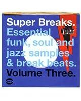 Super Breaks Vol.3 : Essential Funk, Soul And Jazz Samples & Breeak-Beats