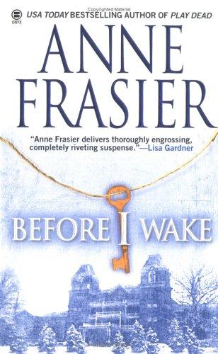 Before I Wake, Anne Frasier