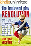 The Backyard Play Revolution: How to...
