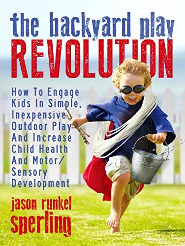 The Backyard Play Revolution by Jason Runkel Sperling ebook deal