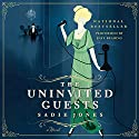 The Uninvited Guests: A Novel Audiobook by Sadie Jones Narrated by Kate Reading