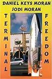 Terminal Freedom (1576466434) by Moran, Daniel Keys