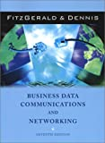 Business Data Communications and Networking, 7th Edition (047139100X) by Jerry FitzGerald