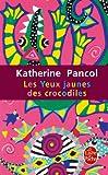 echange, troc Katherine Pancol - Les Yeux jaunes des crocodiles