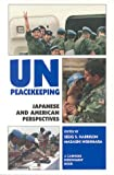 img - for Un Peacekeeping: Japanese and American Perspectives book / textbook / text book