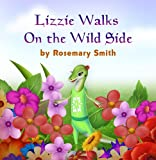 Lizard Tales: Lizzie Walks On the Wild Side