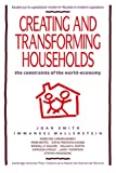 Creating and Transforming Households: The Constraints of the World-Economy (Studies in Modern Capitalism) (0521415527) by Joan Smith