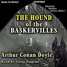 The Hound of the Baskervilles: Sherlock Holmes Series, Book 3 (       UNABRIDGED) by Arthur Conan Doyle Narrated by Gene Engene