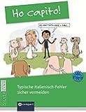 Ho capito! - Typische Italienisch-Fehler sicher vermeiden: Niveau A2 - B2
