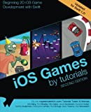 img - for iOS Games by Tutorials: Second Edition: Updated for Swift 1.2: Beginning 2D iOS Game Development with Swift book / textbook / text book