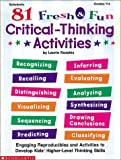 81 Fresh & Fun Critical-Thinking Activities (Grades 4-6) (0590375261) by Laurie Rozakis