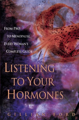 Listening to Your Hormones, GILLIAN FORD