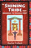 The Shining Tribe Tarot: Awakening the Universal Spirit (1567185142) by Pollack, Rachel