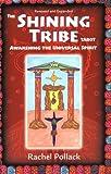 The Shining Tribe Tarot: Awakening the Universal Spirit (1567185142) by Pollack, Rachel