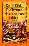 Die Träume des Jonathan Jabbok.