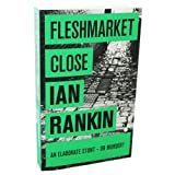 Fleshmarket Close - An Inspector Rebus Novel 15 Ian Rankin