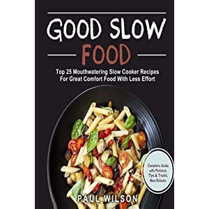 Good Slow Food: Top 25 Mo Livre en Ligne - Telecharger Ebook