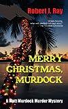 Merry Christmas, Murdock (A Matt Murdock Murder Mystery Book 4)
