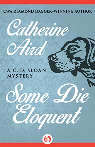 Some Die Eloquent (The C. D. Sloan Mysteries) PDF