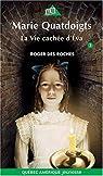 Marie Quatdoigts, Tome 3 : La vie cach�e d'Eva par Des Roches