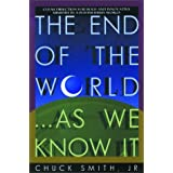 "The End of the World...As We Know It: Clear Direction for Bold and Innovative Ministry in a Postmodern Worldvon ""Chuck Smith"""