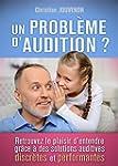 Un probl�me d'audition ?: Retrouvez l...