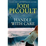 "Handle with Care: A Novelvon ""Jodi Picoult"""