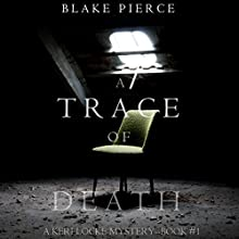 A Trace of Death: A Keri Locke Mystery, Book 1 Audiobook by Blake Pierce Narrated by Elaine Wise