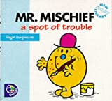 Adam Hargreaves Mr.Mischief: A Spot of Trouble (Mr. Men New Story Library)