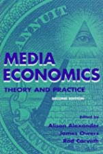 Media Economics Theory and Practice by Alexander