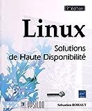 Linux - Solutions de Haute Disponibilité (seconde édition)