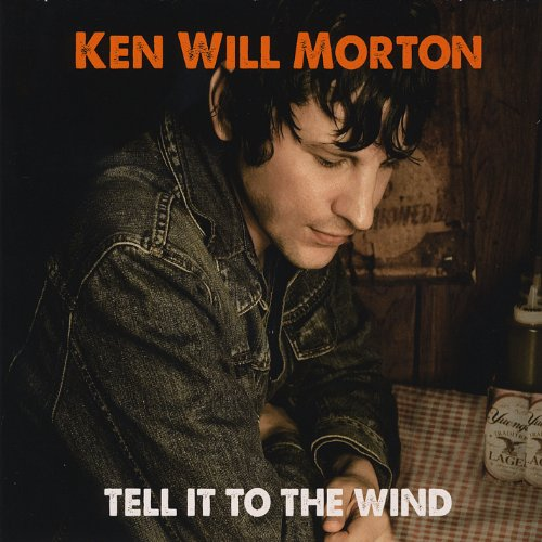 Ken Will Morton-Tell It To The Wind-CD-FLAC-2014-BOCKSCAR Download