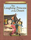 img - for The Laughing Princess of the Desert: The Diary of Sarah's Traveling Companion Canaan, 2091-2066 BC (Promised Land Diaries) book / textbook / text book