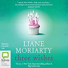 Three Wishes (       UNABRIDGED) by Liane Moriarty Narrated by Caroline Lee