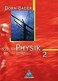 Dorn /Bader Physik. Sekundarstufe I Ausgaben 2004-2005: Dorn / Bader Physik SI - Ausgabe 2005 für Baden-Württemberg: Schülerband 2 mit CD-ROM