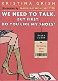 img - for We Need to Talk. But First, Do You Like My Shoes?: Dress Codes for Dumping Your Man book / textbook / text book
